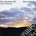 Blue Orchids - Greatest Hit + Singles cd musicale di Orchids Blue