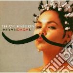 MIRANDA DALI + SINGLES cd musicale di Pigeon Thick