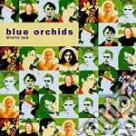 Blue Orchids - Mystic Bud cd musicale di Orchids Blue