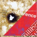 INCOHERENCE cd musicale di HAMMILL PETER