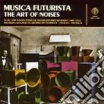 Musica Futurista: Art Of Noises cd musicale di ARTISTI VARI