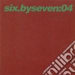 Six By Seven - 04 cd musicale di ARTISTI VARI