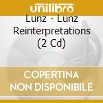 LUNZ REINTERPRETATIONS                    cd musicale di LUNZ