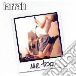 Farrah - Me Too cd musicale di Farrah
