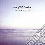 Field Mice - For Keeps + Singles cd musicale di Mice Field