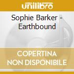 EARTHBOUND cd musicale di BARKER SOPHIE