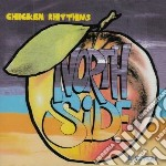 Northside - Chicken Rhythms + Extras cd musicale di NORTHSIDE