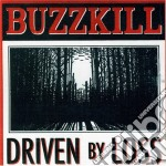 Driven by loss cd musicale di Buzzkill