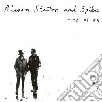 Statton & Spike - Tidal Blues/weekend In Wales cd musicale di STATTON ALISON & SPIKE