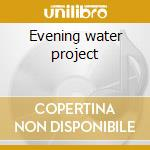 Evening water project cd musicale