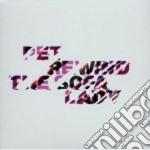 Pet - Rewind The Sofa Lady cd musicale di PET