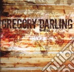 Gregory Darling - Shell cd musicale di GREGORY DARLING