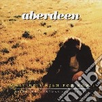 Aberdeen - What Do I Wish For Now? cd musicale di ABERDEEN
