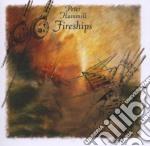 Peter Hammill - Fireships cd musicale di HAMMILL PETER