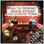Arab Strap - Ten Years Of Tears cd musicale di Strap Arab