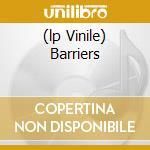 (LP VINILE) BARRIERS                                  lp vinile di AEREOGRAMME