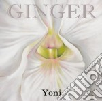 CD - GINGER - Yoni cd musicale di GINGER
