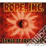 Rope, Inc. - Songs Of Love & War cd musicale di Inc. Rope