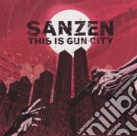 This is gun city cd musicale di Sanzen