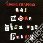 CD - CHAPMAN, ROGER - One More Time For Peace cd musicale di Roger Chapman