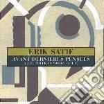 AVANT-DERNIERES PENSEES: SELECTED PIANO   cd musicale di Erik Satie