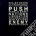 Six By Seven - If Symptoms Persist Kill Your Doctor cd musicale di SIX BY SEVEN