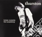 Thurston Moore - Trees Outside The Academy cd musicale di Moore Thursdon