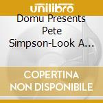 Look a little... cd musicale di Donu pres. pete simpson