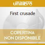 First crusade cd musicale di Jakobinarina
