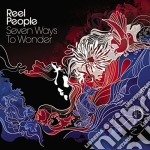 SEVEN WAYS TO WONDER cd musicale di REEL PEOPLE