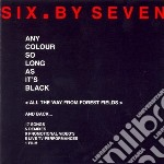 ANY COLOUR SO LONG AS ITS BLACK           cd musicale di SIX BY SEVEN