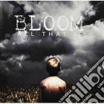 Bloom - All That Is cd musicale di BLOOM