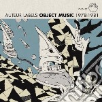 Auteur Labels: Object Music 1978-1981 cd musicale di Artisti Vari