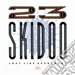 JUST LIKE EVERYBODY                       cd musicale di Skidoo 23