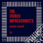 French Impressionist - Amelia Rosselli cd musicale di Impressionist French