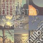 A CASA VERDE                              cd musicale di Terry De castro
