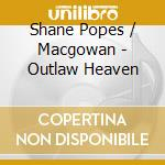 OUTLAW HEAVEN FEAT. SHANE MACGOWAN        cd musicale di Mcgowan Shane