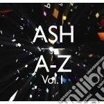 Ash - A - Z Volume 1 cd musicale di ASH