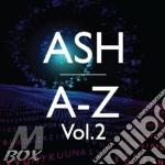 A - z volume 2 cd musicale di ASH