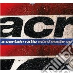 A Certain Ratio - Mind Made Up cd musicale di A CERTAIN RATIO