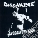 Discharge - Apocalypse Now cd musicale di Discharge