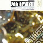 After twilight cd musicale di Artisti Vari