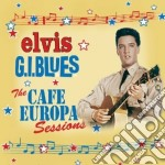 G.i. blues: the cafe europa sessions cd musicale di Elvis Presley