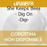 Dig on cd musicale di She keeps bees