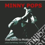 Standstill to motion cd musicale di Pops Minny