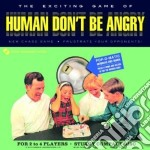 Human don't be angry cd musicale di Human don't be angry