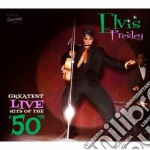 Elvis Presley - Greatest Live Hits Of The 50's cd musicale di Elvis Presley