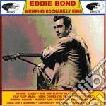 Eddie Bond - Memphis Rockabilly King cd musicale di BOND, EDDIE