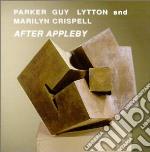 E.parker/b.guy/p.lytton/m.crispell - After Appleby cd musicale di E.PARKER/B.GUY/P.LYT