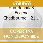 Han Bennik & Eugene Chadbourne - 21 Years Later cd musicale di HAN BENNINK & EUGENE